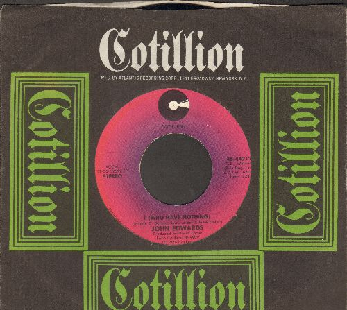 Edwards, John - I (Who Have Nothing)/Nobody, But You (withCotillion company sleeve) - NM9/ - 45 rpm Records