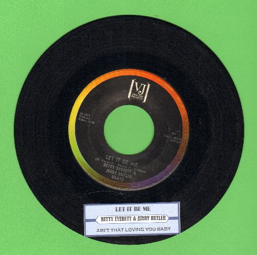 Everett, Betty & Jerry Butler - Let It Be Me/Ain't That Loving You Baby (with juke box label) - EX8/ - 45 rpm Records