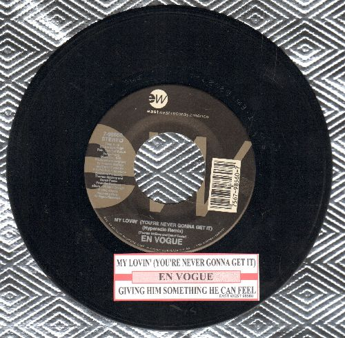 En Vogue - My Lovin' (You're Never Gonna Get It)/Giving Him Something To Feel (with juke box label) - EX8/ - 45 rpm Records