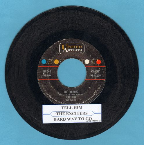 Exciters - Tell Him/Hard Way To Go (with juke box label) - EX8/ - 45 rpm Records