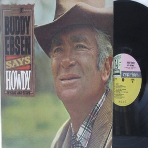 Ebsen, Buddy - Buddy Ebsen Says Howdy: You Are My Sunshine, Your Cheatin' Heart, Dear Hearts And Gentle People, Don't Rob Another Man's Castle (Vinyl MONO LP record) - EX8/EX8 - LP Records