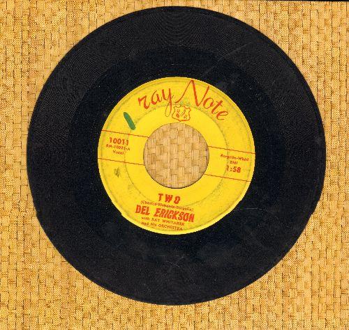 Erickson, Del - Two/Time - EX8/ - 45 rpm Records
