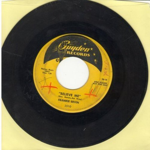 Ervin, Frankie - Believe Me/Why Don't You Go? (DJ advance pressing) - VG7/ - 45 rpm Records