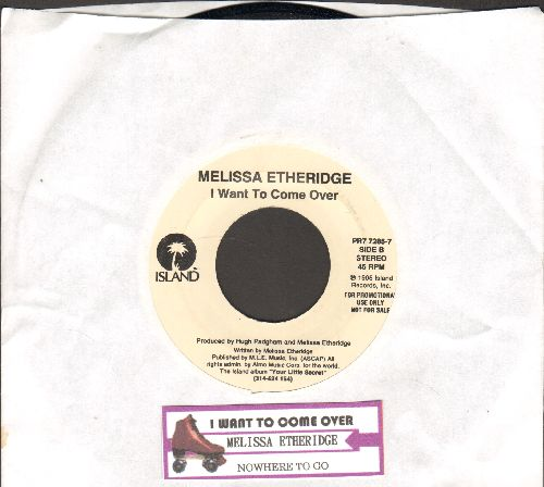 Etheridge, Melissa - I Want To Come Over/Nowhere To Go (with juke box label) - NM9/ - 45 rpm Records