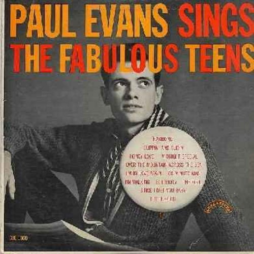 Evans, Paul - The Fabulous Teens: Slippin' And Slidin', Honey Love, Midnight Special, Over The Mountain Across The Sea, Butterfly, I'm Walking, Tutti Frutti, Since I Met You Baby, Hambone, 60 Minute Man (Vinyl MONO LP record) - VG7/VG6 - LP Records