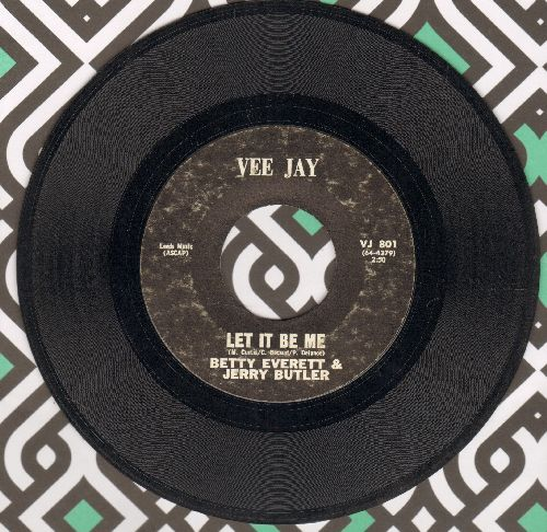 Everett, Betty & Jerry Butler - Let It Be Me/Ain't That Loving You Baby (double-hit re-issue) - VG7/ - 45 rpm Records