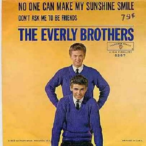 Everly Brothers - No One Can Make My Sunshine Smile/Don't Ask Me To Be Friends (with RARE picture sleeve, minor wos) - NM9/VG7 - 45 rpm Records