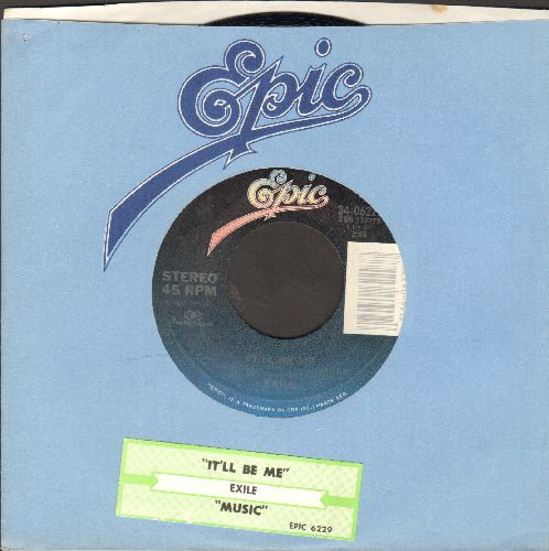 Exile - It'll Be Me/Music (with juke box label andEpic company sleeve) - NM9/ - 45 rpm Records