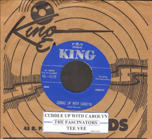 Fascinators - Cuddle Up With Carolyn/Tee Vee (authentic-looking re-issue with King company sleeve and juke box label) - NM9/ - 45 rpm Records