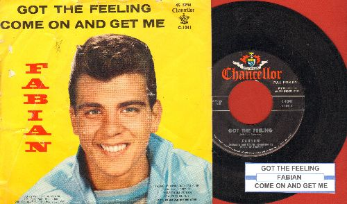 Fabian - Got The Feeling/Come On And Get Me (with picture sleeve and juke box label) - NM9/VG6 - 45 rpm Records