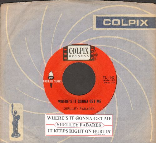 Fabares, Shelley - Where's It Gonna Get Me/It Keeps Right On Hurtin' (early double-hit re-issue with vintage Colpix company sleeve and juke box label) - NM9/ - 45 rpm Records
