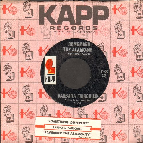 Fairchild, Barbara - Remember The Alamo-ny/Something Different (with juke box label and vintage Kapp company sleeve) - NM9/ - 45 rpm Records