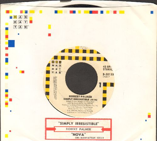 Palmer, Robert - Simply Irresistible (PARTY FAVORITE!)/Nova (with juke box lable and company sleeve) - NM9/ - 45 rpm Records