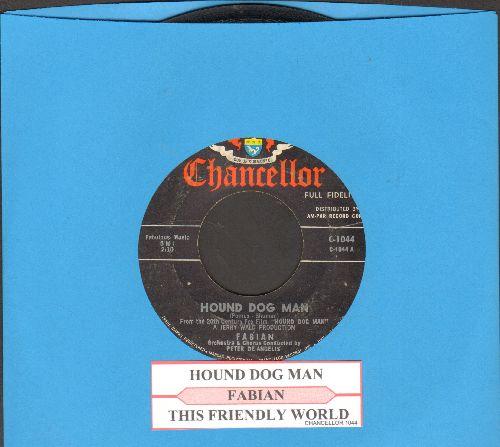 Fabian - Hound Dog Man/This Friendly World (with juke box label) - EX8/ - 45 rpm Records