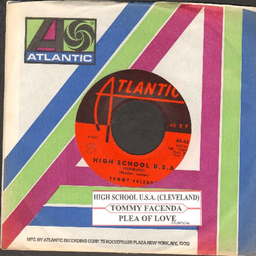 Facenda, Tommy - High School U.S.A. (Cleveland Version)/Plea Of Love (with Atlantic company sleeve and juke box label, wol) - EX8/ - 45 rpm Records