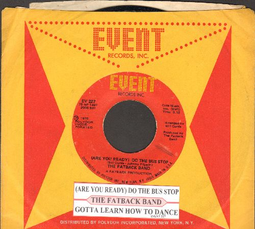 Fatback Band - (are You Ready) Do The Bus Stop/Gotta Learn How To Dance (with juke box label and Event company sleeve) - NM9/ - 45 rpm Records