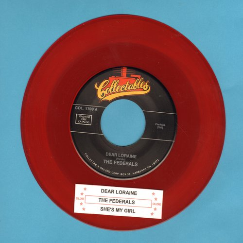 Federals - Dear Loraine/She's My Girl (red label re-issuse of vintage Doo-Wop recordings with juke box label) - M10/ - 45 rpm Records