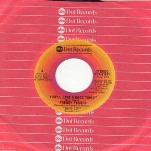Fender, Freddy - You'll Lose A Good Thing/You'll Lose A Good Thing (with ABC compaany sleeve) - NM9/ - 45 rpm Records