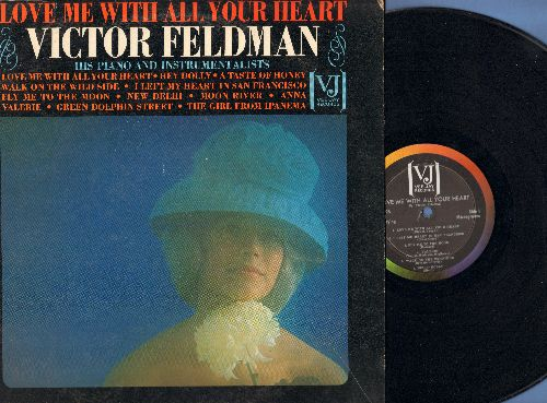 Feldman, Victor - Love Me With All Your Heart: Walk On The Wild Side, Moon River, The Girl From Ipanema (Vinyl MONO LP record) - NM9/VG7 - LP Records