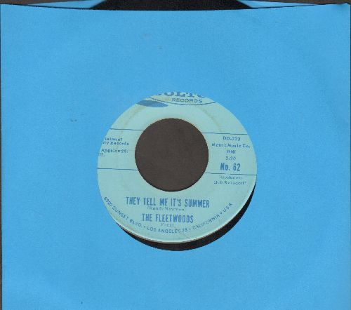 Fleetwoods - They Tell Me It's Summer/Lovers By Night, Strangers By Day - NM9/ - 45 rpm Records