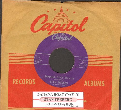 Freberg, Stan - Banana Boat (Day-O)/Tele-Vee-Shun (with vintage Capitol company sleeve and juke box label) - EX8/ - 45 rpm Records