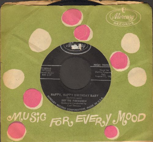 Ferguson, Dottie - Happy, Happy Birthday Baby/Darling It's Wonderful (with vintage Mercury company sleeve) - EX8/ - 45 rpm Records