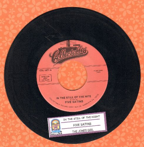 Five Satins - In The Still Of The Night/The Jones Girl (re-issue with juke box label) - EX8/ - 45 rpm Records