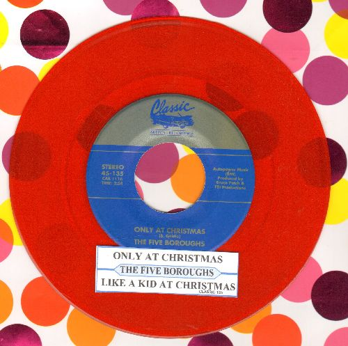 Five Boroughs - Only At Christmas/Like A Kid At Christmas (Red Vinyl re-issue with juke box label) - NM9/ - 45 rpm Records