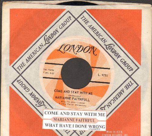 Faithfull, Marianne - Come And Stay With Me/What Have I Done Wrong (with juke box label and vintage London company sleeve) - EX8/ - 45 rpm Records