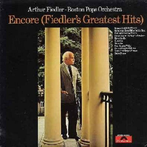 Fiedler, Arthur & The Boston Pops Orchestra - Encore (Fiedler's Greatest Hits): Sabre Dance (featured in film -One, Two, Three-) Hava Nagila, Blue Danube Waltz, The Stars And Stripes Forever, Aquarius (Vinyl STEREO LP record) - M10/NM9 - LP Records