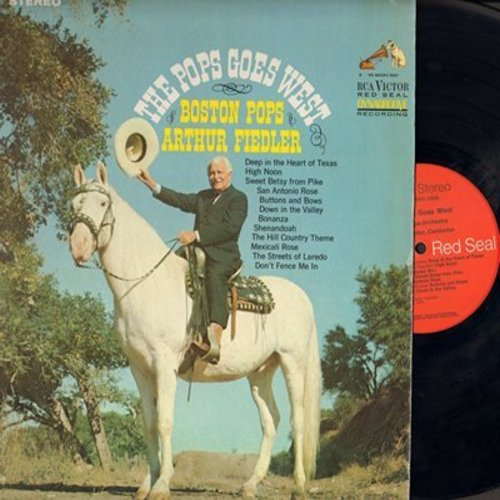 Fiedler, Arthur & Boston Pops - The Pops Goes West: High Noon, Bonanza, Shenandoah, Streets Of Laredo, Don't Fence Me In (Vinyl STEREO LP record, Red Seal issue) - NM9/EX8 - LP Records