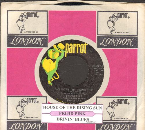 Frijid Pink - House Of The Rising Sun/Drivin' Blues (with juke box label and Parrot company sleeve) - EX8/ - 45 rpm Records