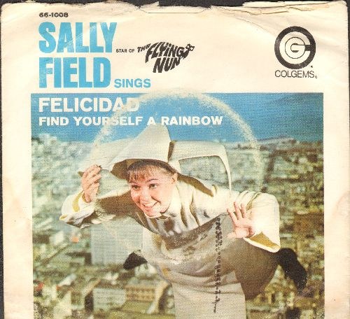Field, Sally - Felicidad/Find Yourself A Rainbow (from TV Show -The Flying Nun-)  - VG7/VG6 - 45 rpm Records