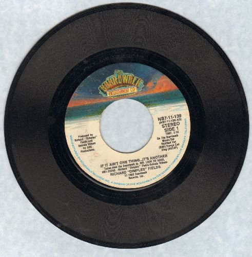 Fields, Richard Dimples - If It Ain't One Thing…It's Another/Mr. Look So Good  - EX8/ - 45 rpm Records