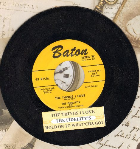 Fidelity's - The Things I Love/Hold On To What'cha Got (with juke box label) - NM9/ - 45 rpm Records