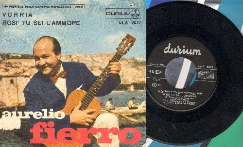 Fierro, Aurelio - Vurria/Rosi Tu Sei L'Ammore (Italian Pressing with picture sleeve, sung in Italian) - NM9/VG7 - 45 rpm Records