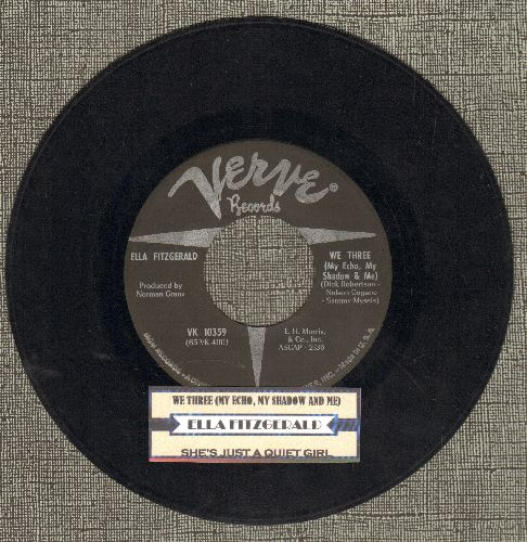 Fitzgerald, Ella - We Three (My Echo, My Shadow & Me)/She's Just A Quiet Girl (with juke box label) - EX8/ - 45 rpm Records