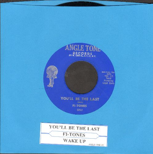 Fi-Tones - You'll Be The Last/Wake Up (re-issue with juke box label) - NM9/ - 45 rpm Records