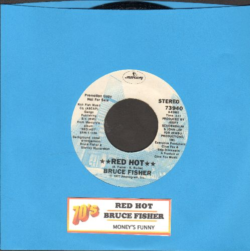 Fisher, Bruce - Red Hot/Money's Funny (DJ advance pressing with juke box label) - NM9/ - 45 rpm Records