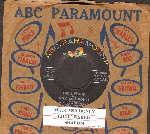 Fisher, Eddie - Milk And Honey (FANTASTIC version of the classic Broadway tune!)/Shalom (with ABC-Paramount company sleeve and juke box label) - NM9/ - 45 rpm Records