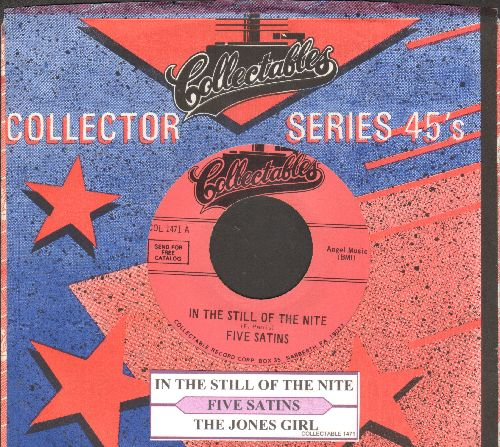 Five Satins - In The Still Of The Night/The Jones Girl (double-hit re-issue with juke box label and company sleeve) - EX8/ - 45 rpm Records