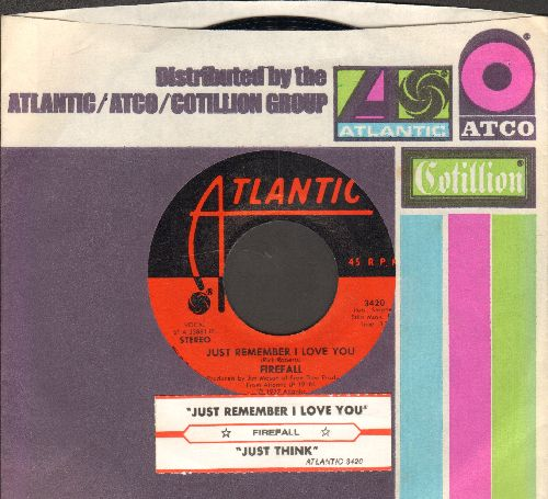 Firefall - Just Remember I Love You/Just Think(with Atlantic company sleeve) - NM9/ - 45 rpm Records