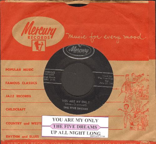 Five Dreams - You Are My Only/Up All Night Long (with juke box label and Mercury company sleeve) - VG7/ - 45 rpm Records