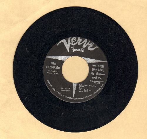 Fitzgerald, Ella - We Three (My Echo, My Shadow & Me)/She's Just A Quiet Girl - EX8/ - 45 rpm Records
