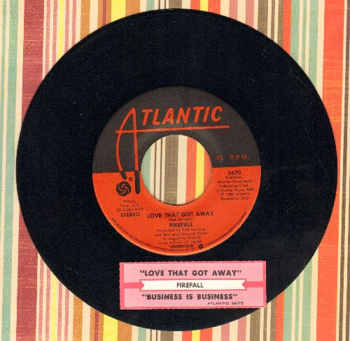 Firefall - Love That Got Away/Business Is Business (with juke box label) - EX8/ - 45 rpm Records