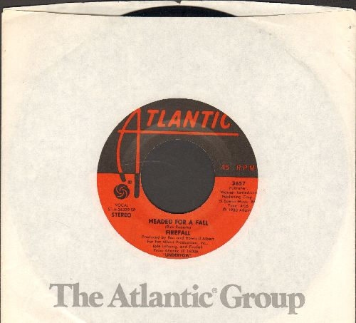 Firefall - Headed For A Fall/Just What You Need (with Atlantic company sleeve) - EX8/ - 45 rpm Records