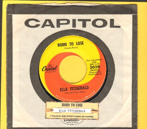Fitzgerald, Ella - Born To Lose/I Thought Everything He Knows (with juke box label and vintage Caitol company sleeve) - NM9/ - 45 rpm Records