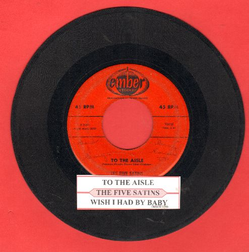 Five Satins - To The Aisle/Wish I Had My Baby (with juke box label) - VG7/ - 45 rpm Records