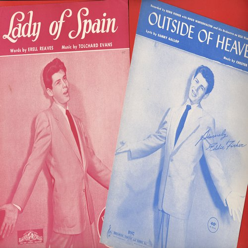 Fisher, Eddie - 2 Vintage Eddie Fisher SHEET MUSIC titles for the price of 1! Includes VERY NICE copies of Lady Of Spain and Outside Of Heaven, 2 BIG HITS for the celebrated crooner! Suitable for framing! - NM9/ - Sheet Music