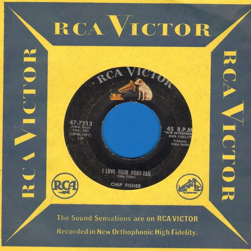 Fisher, Chip - I Love Your Pony-Tail/I Want You To Be My Own (with RCA company sleeve) - VG6/ - 45 rpm Records